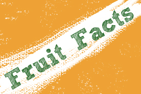 A Few Interesting Fruit Facts